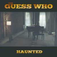 Haunted — The Guess Who