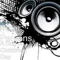A Dog on Christmas Day — Peter Parsons