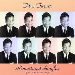 Remastered Singles — Titus Turner