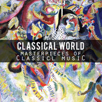 Classical World: Masterpieces Of Classical Music — Sergei Beloglazov