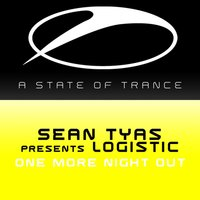 One More Night Out — Sean Tyas, Logistic