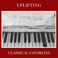 #6 Uplifting Classical Favorites — Gentle Piano Music, Piano Masters, Classic Piano, Piano Masters, Classic Piano, Gentle Piano Music
