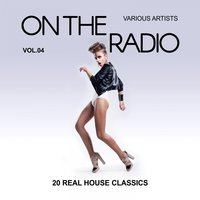 On The Radio, Vol. 4 (20 Real House Classics) — сборник