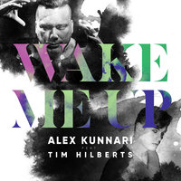 Wake Me Up — Alex Kunnari, Tim Hilberts