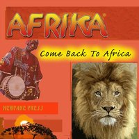 Come Back to Africa — Afrika