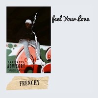 Feel Your Love — Frenchy