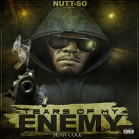 Tears of My Enemy — Nutt-So, sean cole