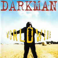 Worldwide — Darkman