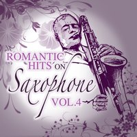 Romantic Hits on Saxophone, Vol. 4 — сборник