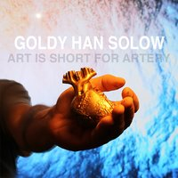 Art Is Short for Artery — Goldy Han Solow