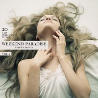 Weekend Paradise, Vol. 1 (20 Lazy Chill-Out Tunes) — сборник