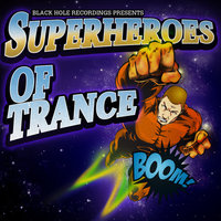 Black Hole Recordings presents Superheroes Of Trance — сборник