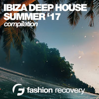 Ibiza Deep House (Summer' 17) — сборник
