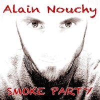 Smoke Party — Alain Nouchy