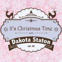 It's Christmas Time with Dakota Staton, Vol. 02 — Dakota Staton