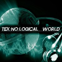 Tek-No-Logical World, Ten — сборник