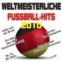 Weltmeisterliche Fussball-Hits 2010! Worldcup Soccer-Hits 2010! — сборник