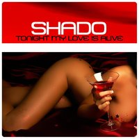 Tonight My Love Is Alive — Shado