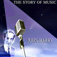 The Story of Music — John Barry