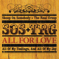 All For Love - Aikoso Subete — The Real Group, Skoop On Somebody
