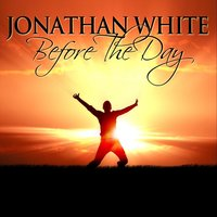 Before the Day — Jonathan White