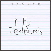 il fu ted bundy — Ted Bee