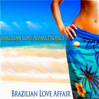 Brazilian Love Affair — Brazilian Love Affair Project