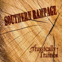 Southern Rampage — Grassically Trained
