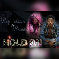 Hold On — Ray Classic, Besua
