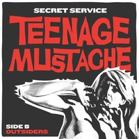 Teenage Mustache — Secret Service