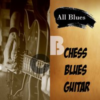 All Blues, Chess Blues Guitar — сборник