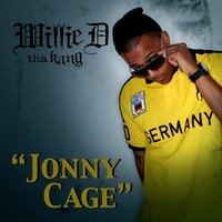 Jonny Cage — Willie D. tha KANG, Rab Tunechi