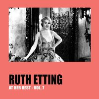 Ruth Etting at Her Best Vol. 7 — Ruth Etting