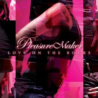 Love on the Rocks — Pleasure Maker