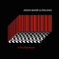 In the Red Room — Aidan Baker, Idklang