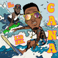 Cana — Kid Ink, 24hrs