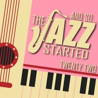 And So... The Jazz Started / Twenty-Two — сборник