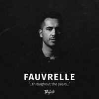 Throughout the Years — Fauvrelle