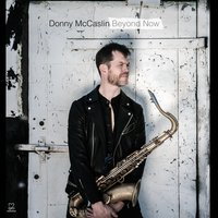 Beyond Now — Donny McCaslin