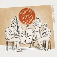 Wood Evening — Woody Gipsy Band