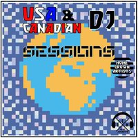 USA & Canadian DJ Sessions: Home Grown Artists — Disc Jockey's EDM