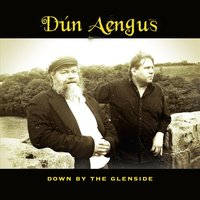 Down by the Glenside — Dún Aengus
