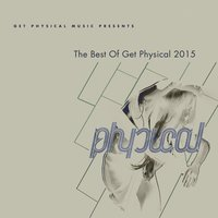 Get Physical Music Presents: The Best of Get Physical 2015 — сборник