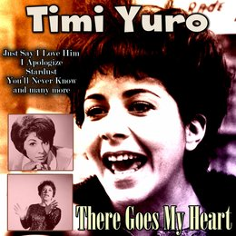 There Goes My Heart — Timi Yuro