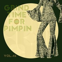 Grind Time For Pimpin,Vol.46 — сборник