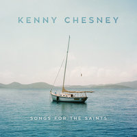 Songs for the Saints — Kenny Chesney