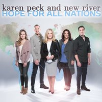 Hope for All Nations — Karen Peck & New River