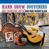 Souvenirs-Big Country Hits — Hank Snow