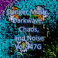 Danger Music, Darkwave, Chaos and Noise, Vol 947G — Zarqnon the Embarrassed, Square Push, Plad