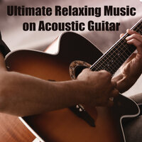 Ultimate Relaxing Music on Acoustic Guitar — The O'Neill Brothers Group